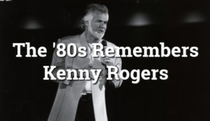 Kenny Rogers Complete '80s Music Video Collection