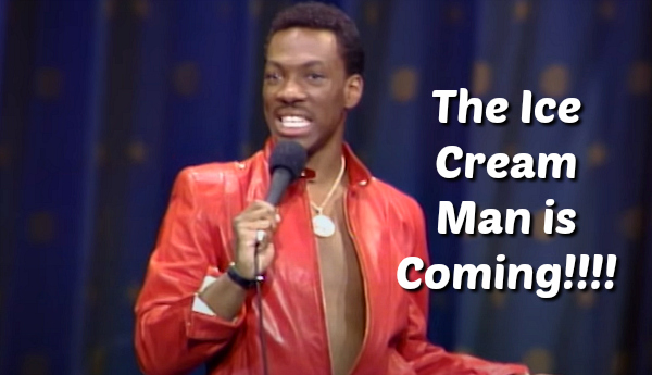 Eddie Murphy the ice cream man is coming