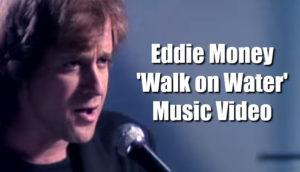 Eddie Money - 'Walk On Water' Music Video