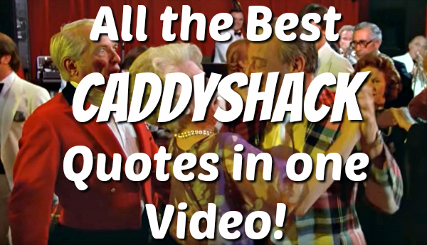 The best quotes from Caddyshack